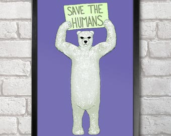 Save the Humans Poster Print A3+ 13 x 19 in - 33 x 48 cm  Buy 2 get 1 FREE