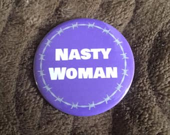 """Nasty Woman (Barbed Wire) 58mm (2 1/4"""") pin button badge"""