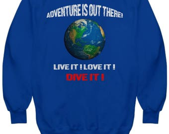 Adventure Is Out There - Live It - Love It - Dive It - Scuba Divers Hoodie