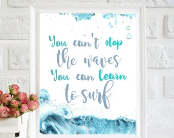 You Can't Stop the Waves But You Can Learn To Surf Print, Inspirational, motivational, Surf Poster, Beach Poster, Summer Poster, wave print