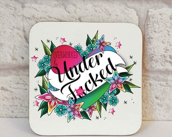 Overworked And Under F*cked Coaster, Overworked Coaster, Office Coaster, Office Gift, Funny Gift, Humour Gift, Drinks Coaster, Fiver Friday