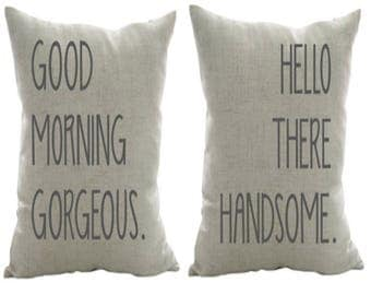 Good Morning Gorgeous, Hello There Handsome pillow- Engagement gift, Wedding gift, Decorative Pillow, Decorative Bedding, Farmhouse Pillow