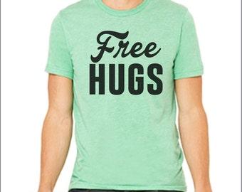 Free Hugs. Free Hugs Shirt. Funny shirt. Funny t-shirt. Triblend. Sarcastic shirt. Custom shirt. Many Colors.