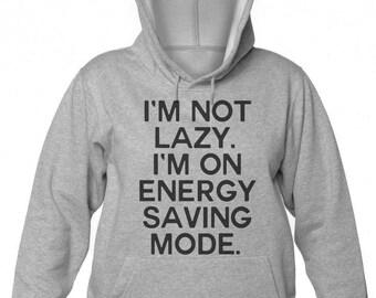 I'm Not Lazy, I'm On Energy Saving Mode Women's Hooded Sweatshirt