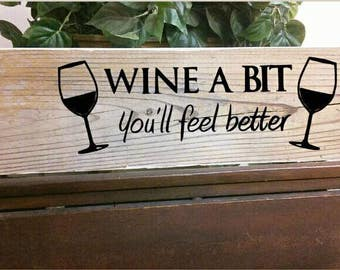 Wine A Bit You'll Feel Better Sign, Wine Sign, Wine Decor, Wooden Signs, Wooden Wine Sign, Glass of Wine Decor, Kitchen Sign