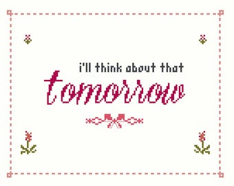 I'll Think About That Tomorrow - Gone With the Wind Scarlett O'Hara Cross Stitch Pattern (.PDF Instant Digital Download)