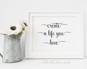 Create A Life You Love Printable Art, Office Digital Art, Motivational Digital Print, Make This Day Count