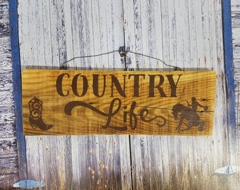 Rustic Country Western Wood Sign, Country Life, Cowboy, Western Boot, Home Decor, Reclaimed Wood, Wire Hang, Distressed
