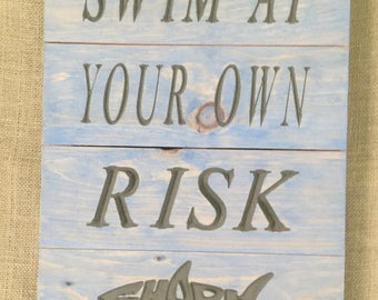 Swim At Your Own Risk Shark sign
