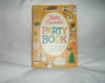 Vintage Betty Crocker's Party and Recipe Cook Book - First Edition First Printing 1960