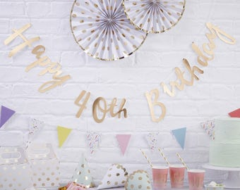 Gold Happy 40th Birthday Banner, 40th Gold Birthday Bunting, 40th Gold Birthday Party Decorations