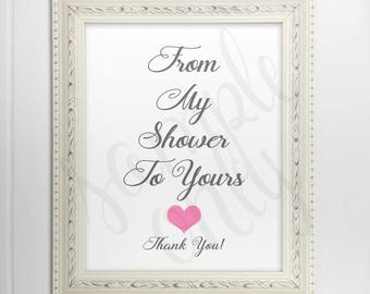 From my shower to yours, PRINTABLE, Sign, Pink heart, Decoration, Welcome Table, Favour Sign, Favours, Favors, Favor Table, Table Sign, 5x7