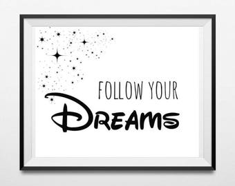 Follow Your Dreams, Instant Download Digital Printable Wall Art, Black and White Typography, Inspirational Quote Kids Wall Art