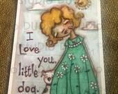 New!  STUDIO DUDA ART mini print/frameable greeting card  on velvety bright paper - Little Dog Love - 5x7 print