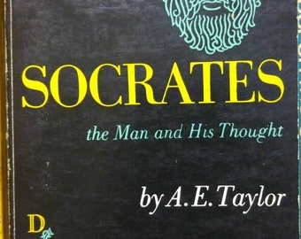 Socrates the Man and His Thought, A.E. Taylor