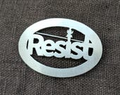 Resist Brooch, Handmade Pin, Trump Protest Pin, Loves Trumps Hate Pinback, The Resistance, Nickel White Metal, Protest Pin, Stylized Torch