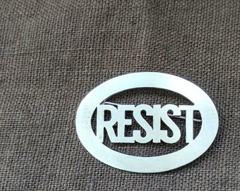 Resist Brooch, Handmade Pin, Trump Protest Pin, Loves Trumps Hate Pinback, The Resistance, Nickel White Metal, Protest
