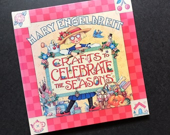 Craft Book : Mary Engelbreit Crafts To Celebrate The Seasons