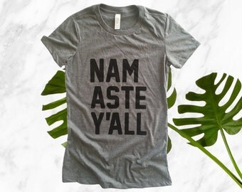no. 639 - namaste y'all screen printed women's t-shirt