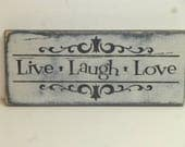 50% off STORE CLOSING SALE!  Live Laugh Love / Live / Laugh / Love / wall sign / wood wall sign / hand painted sign / home decor wall sign