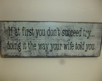 SUCCESS SIGN / do what your wife said / if you don't succeed sign / hand painted sign / marriage sign / how to succeed / listed to your wife