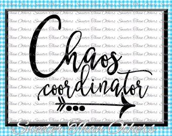 Chaos Coordinator svg, Chaos Svg, Mom Svg Mama Svg, Dxf Silhouette Studios Cameo Cricut cut file INSTANT DOWNLOAD HTV Design Diy