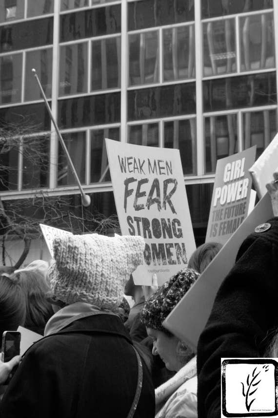 """Weak Men Fear Strong Women,"" New York City Women's March, 2017."
