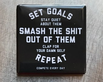 Set Goals...Custom made 1.5 x 1.5  magnet