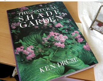SPRING SALE The NATURAL Shade Garden.... Book.. Lots of Photos...1992 First Edition..Ken Druse