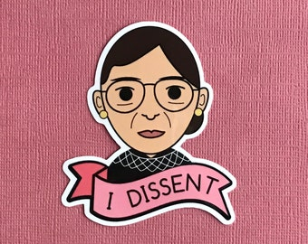 I Dissent RBG Ruth Bader Ginsburg Vinyl Sticker