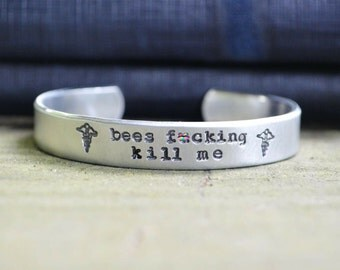 Bees F*cking Kill Me - Medical Alert Bracelet -  Bee Allergy - Cursing Jewelry -  Gifts Under 25 - Stocking Stuffer - Funny - Mature