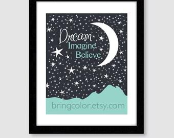 Dream Imagine Believe Wall Art Print for home, nursery or kids room stars moon mountains sky