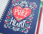 Create In Me A Pure Heart, Journal, Notebook, Diary, Floral, Handlettered, Illustration, Jotter, Writing Journal, Travel Journal