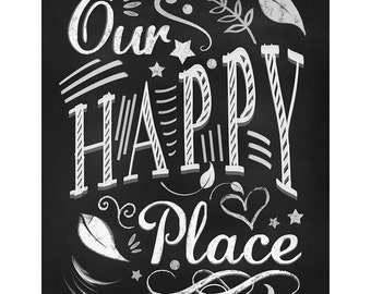 Our Happy Place Chalkboard Art, Poster Home Decor, Positive Quote Art, Black White Art, typography art, Valentine Print,housewarming gift
