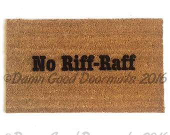 no riff raff  doormat funny rude
