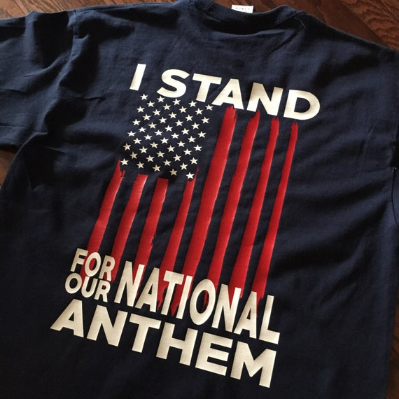 I Stand For Our National Anthem T Shirt