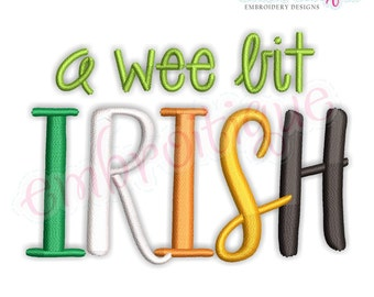 A Wee Bit Irish- St. Patrick's Day  -Instant Download Machine Embroidery Design