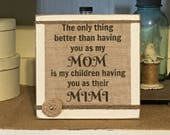 Mothers Day,Mothers Day Gift,Mom,Mimi,Grandparent Gift,Mimi Sign,Mom Sign,Gift for Grandparent,Gift for Mom,Wood Sign,Burlap Decor