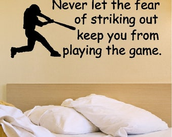 Never let the fear of striking out...Baseball Sports Inspirational Motivational Wall Quotes Words Sayings Lettering Removable Home Decal