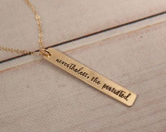 Nevertheless she persisted sterling silver or gold filled necklace - hand stamped necklace - she persisted necklace - #MA #NSPSC
