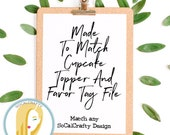 Cupcake Topper & Favor Tag Digital File, Made To Match Any SoCalCrafty Design, Made To Order, You Print Only, DIY