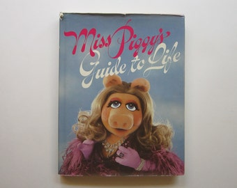 vintage book - MISS PIGGY'S Guide ot Life - 1981