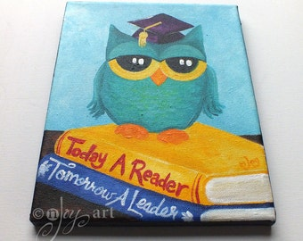 Inspirational Acrylic Owl Painting -  Today a Reader Tomorrow a Leader - 8x10 canvas