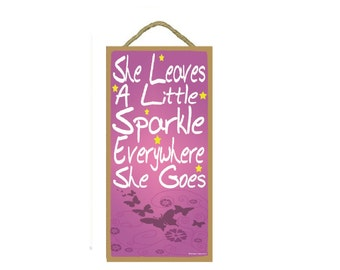 "Pink She Leaves A Little Sparkle Everywhere She Goes Butterflies Sign 10""x5"""