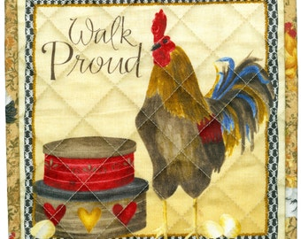 Proud Rooster Potholder, Walk Proud, chicken handmade quilted pot holder kitchen 8 x 8