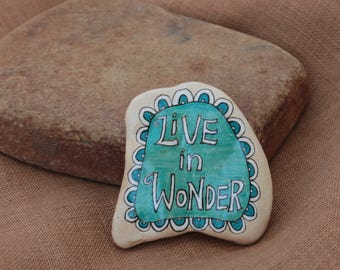 Live in Wonder Painted Stone, ArtRocks Painted Rock, Inspirational Gift, Natural Art,Motivational Sayings, Inspirational Decor