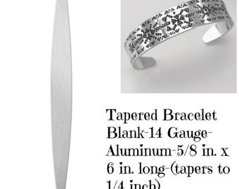 Tapered Bracelet Blank 5/8  x 6 inch- Tapers to 1/4 inch-Aluminum Stamping Blanks- Aluminum -14 gauge-Pick Qty.
