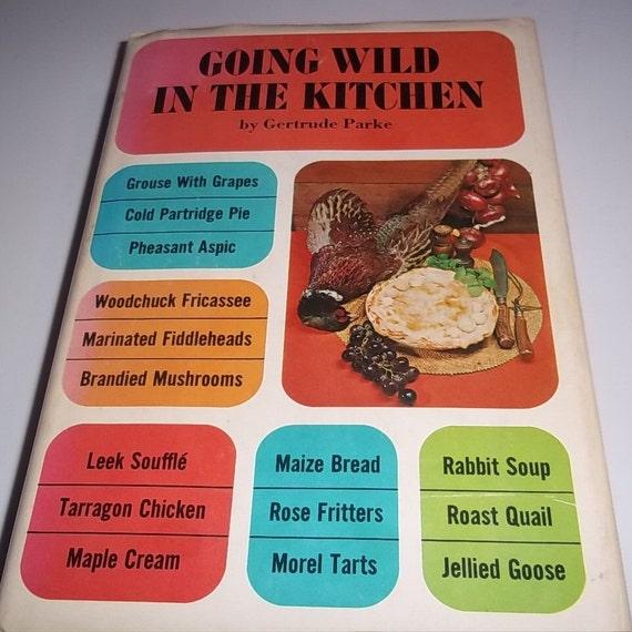 The Kitchen Cookbook: GOING WILD In The KITCHEN 1965 Cookbook By Vintagebooklover