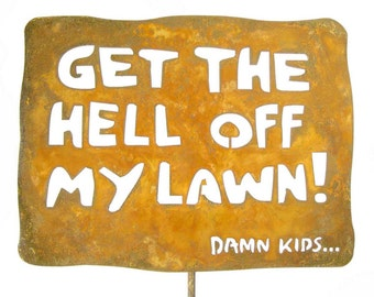 Get the Hell Off My Lawn Yard and Garden Sign