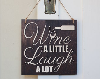 3D Wine Sign | Wine A LIttle Laugh A Lot | Wine SIgn Wood | Wood Wine Sign | Wine Saying Sign | Wine Saying |